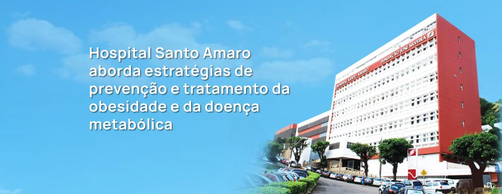 Hospital Santo Amaro aborda estratégias de prevenção e tratamento da obesidade e da doença metabólica