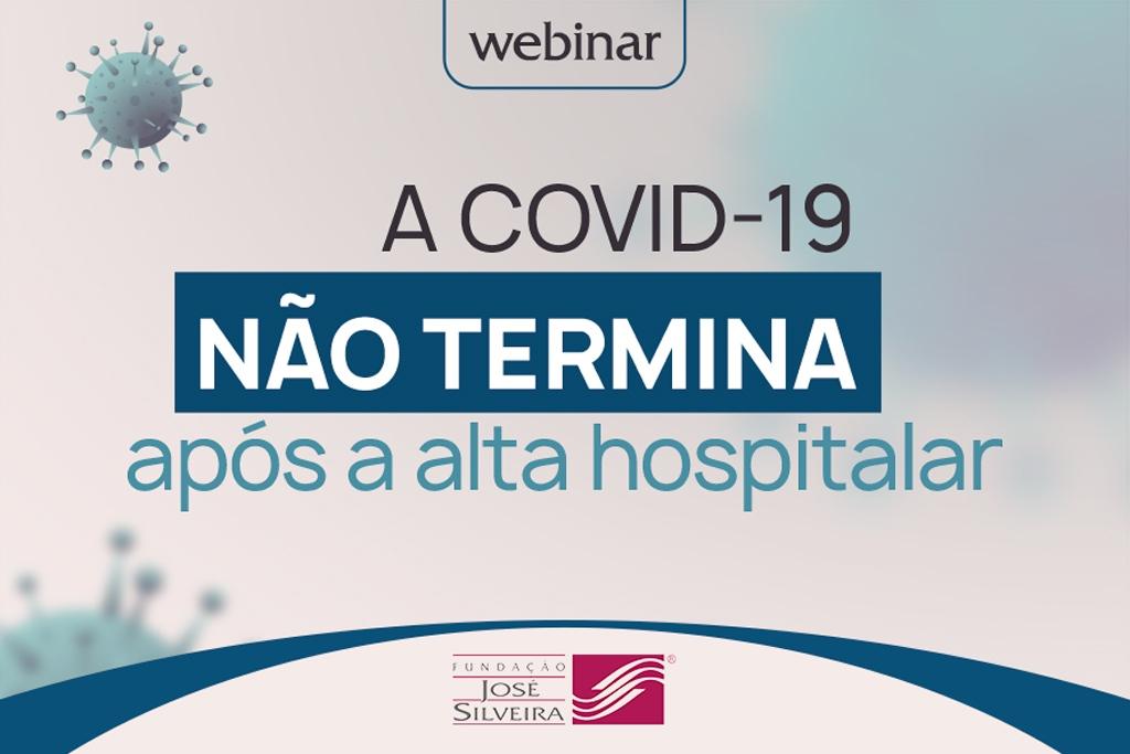 Fundação José Silveira realiza webinar para debater sobre complicações e sintomas pós-covid-19